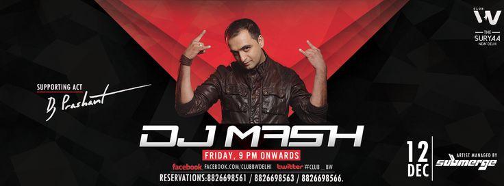 Friday,12th Nov.,DJ Mash at Club BW #EDM #BW #Delhi #Electronic #Friday #Party #Club #Bar #Dance #Crazy