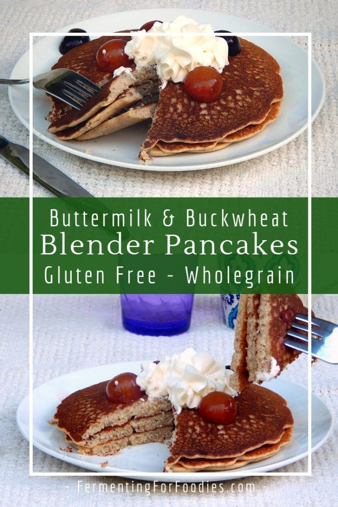 Buttermilk Buckwheat Pancakes From Groats Fermenting For Foodies Recipe In 2020 Raw Dessert Recipes Buckwheat Pancakes Gluten Free Recipes Baking