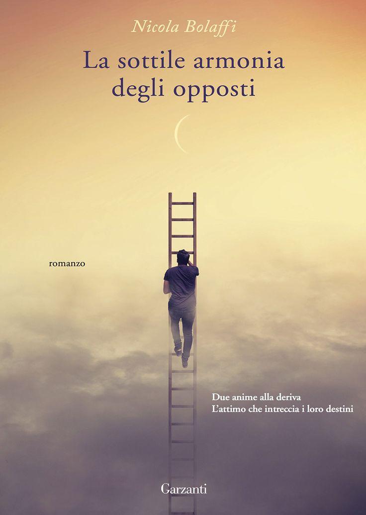 """18/05/2017 • Esce """"La sottile armonia degli opposti"""" di Nicola Bolaffi edito da Garzanti"""