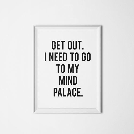"""PRINTABLE Art """"Get Out I Need To Go To My Mind Palace"""" Typography Art Print Sherlock Holmes Quote Black and White Home Decor Apartment Decor"""