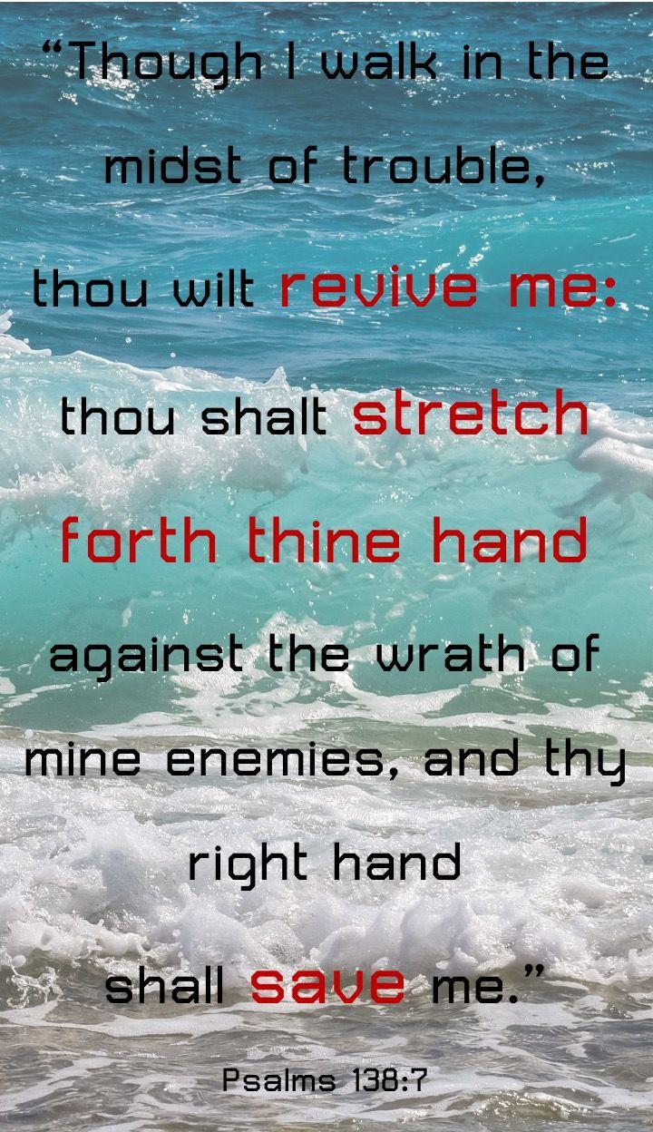 Psalms 138:7 KJV | quotes i like | Bible verses kjv, Bible