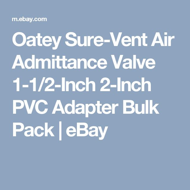 Oatey Sure-Vent Air Admittance Valve 1-1/2-Inch 2-Inch PVC Adapter Bulk Pack | eBay