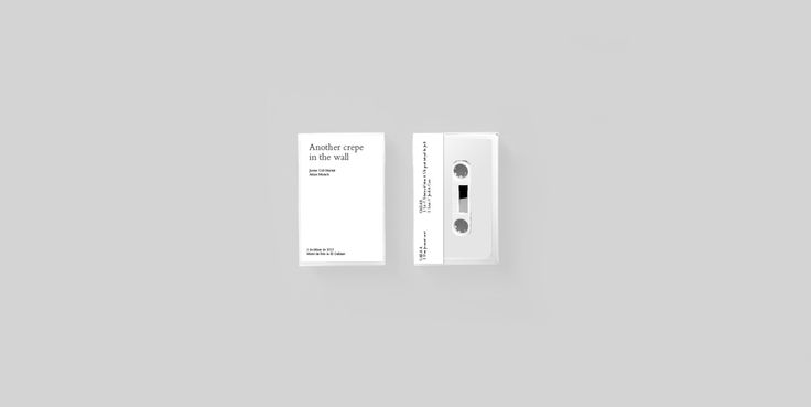 Another Crepe in the Wall. Limited edition cassette. Music: Arnau Musach Poetry: Jaume Coll Mariné. Project by: Morir de Frió & El Galliner Torelló   Graphic design: Ingrid Picanyol