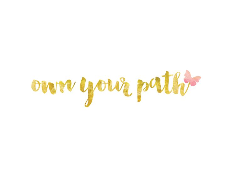 """Own Your Path"" ~ free printable/desktop wallpaper 