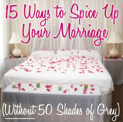 15 Ways to Spice Up Your Marriage (without 50 Shades of Grey)
