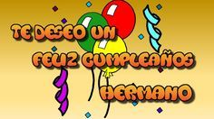 Tarjeta virtual animada de feliz cumpleaños hermano - YouTube