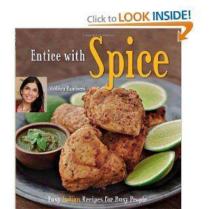 Entice With Spice: Easy Indian Recipes for Busy People: Shubhra Ramineni, Masano Kawana: 9780804840293: Amazon.com: Books