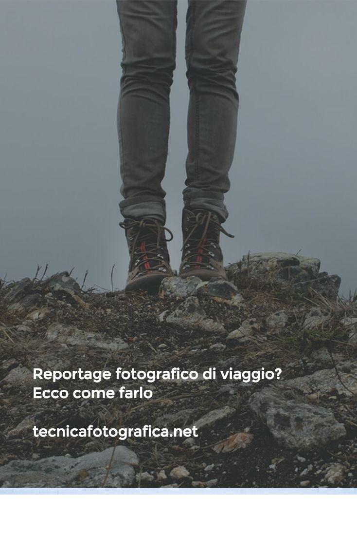 Reportage fotografico di viaggio? Ecco come farlo   tecnicafotografica.net