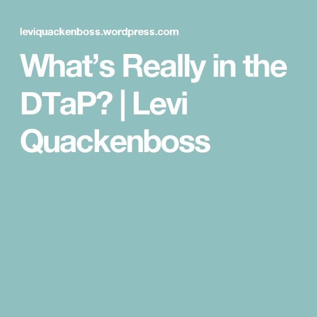 What's Really in the DTaP? | Levi Quackenboss