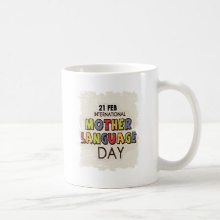 International Mother Language Day-Appreciation Day Coffee Mug - click/tap to personalize and buy