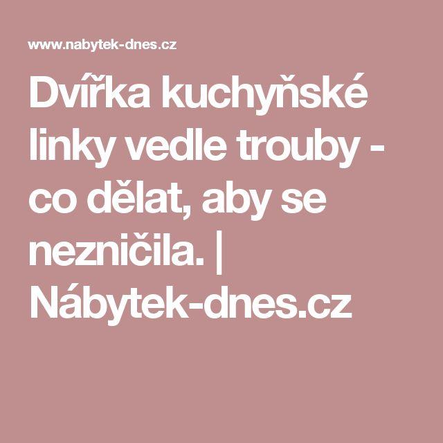 Dvířka kuchyňské linky vedle trouby - co dělat, aby se nezničila. | Nábytek-dnes.cz