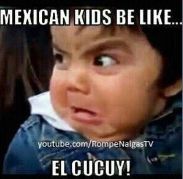 Funny Mexican Kid Meme : El cucuy mexican problems pinterest la llorona