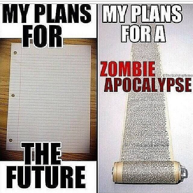 Plans for the future vs plans for the zombie apocolypse for Story about future plans