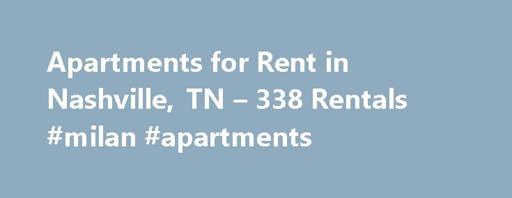 Apartments for Rent in Nashville, TN – 338 Rentals #milan #apartments http://attorney.nef2.com/apartments-for-rent-in-nashville-tn-338-rentals-milan-apartments/  #apartments in nashville tn # Apartments for Rent in Nashville, TN About Nashville Thinking of moving to Nashville? Here's what you need to know. Nashville has long been called Music City, and for good reason—it's one of the top places in the country for new and seasoned musicians to find inspiration, and for fans to hear great…