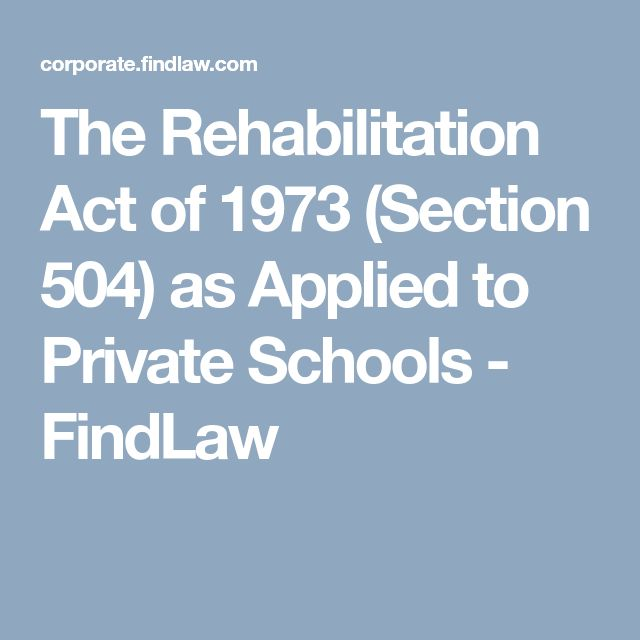 The Rehabilitation Act of 1973 (Section 504) as Applied to ...