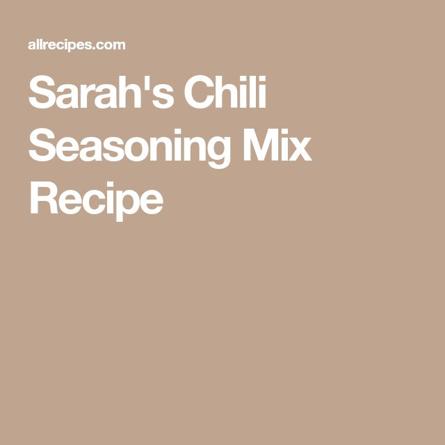 Sarah's Chili Seasoning Mix Recipe
