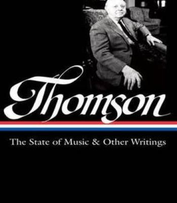 Virgil Thomson: The State Of Music & Other Writings PDF
