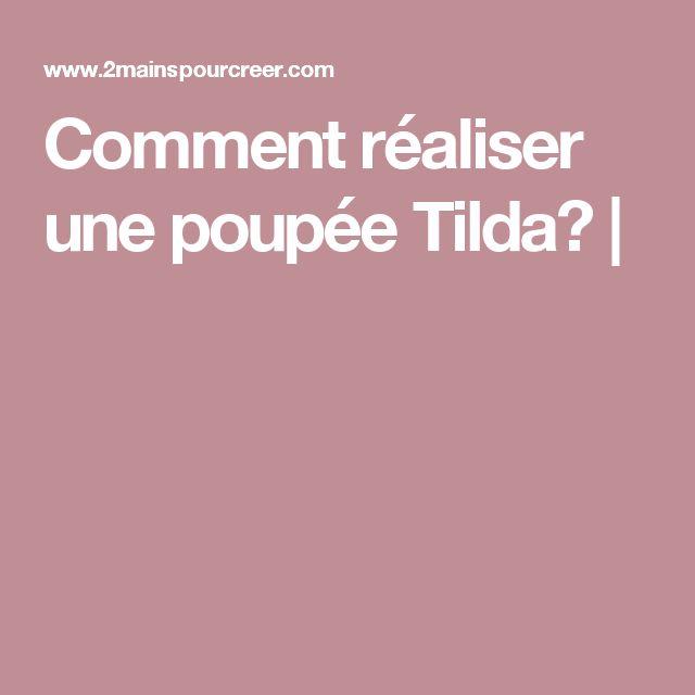 Comment réaliser une poupée Tilda? |