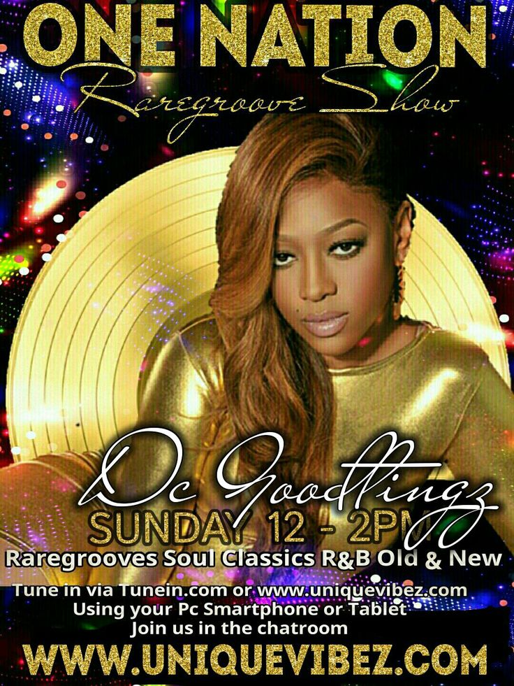 Join DC Goodtingz every Sunday 12-2pm UK time on www.uniquevibez.com for his One Nation Rare Groove Show playing the best in rare groove and old skool soul bringing back the memories