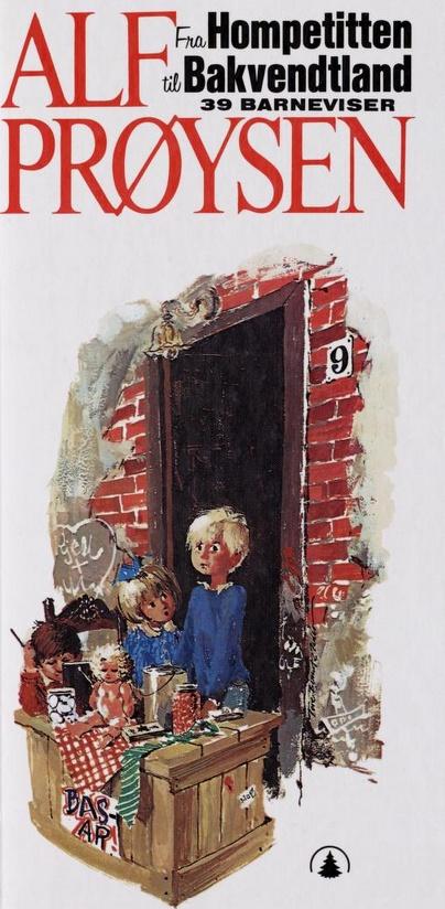 Alf Prøysen. Fra Hompetitten til Bakvendtland. 39 barneviser.