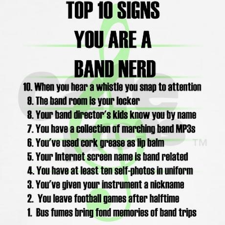 Band Nerd Top 10 Signs White T-Shirt. I would hope my band directors children know my name considering I'm one of them.