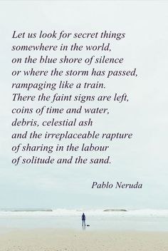 """from """"Poems From On The Blue Shore Of Silence"""", by Pablo Neruda"""