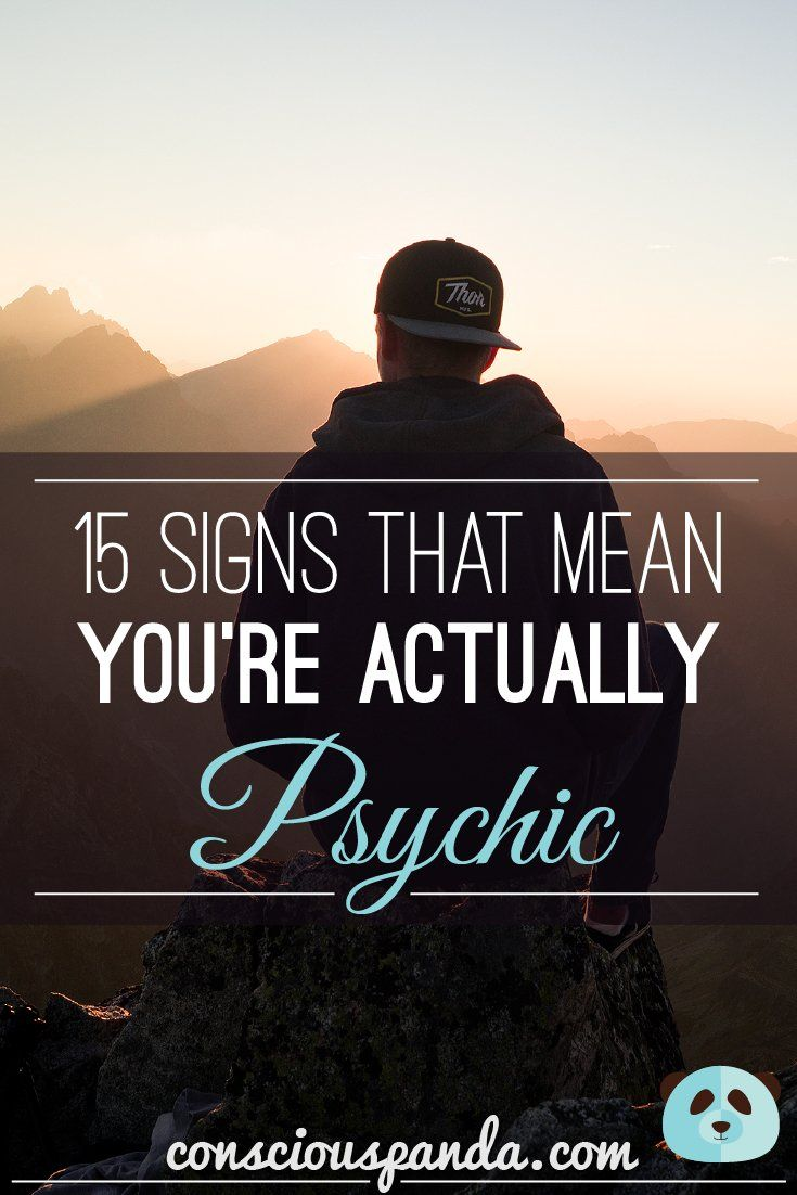 15 Signs That Mean You're Actually Psychic                                                                                                                                                                                 More