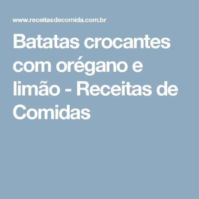 Batatas crocantes com orégano e limão - Receitas de Comidas