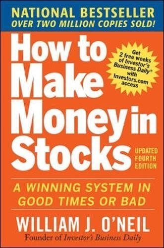 How to Make Money in Stocks:  A Winning System in Good Ti...
