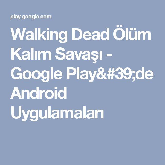 Walking Dead Ölüm Kalım Savaşı - Google Play'de Android Uygulamaları