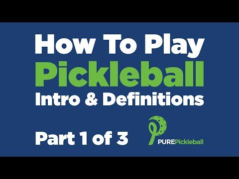 How To Play Pickleball: Part 1 of 3 - Intro & Definitions - YouTube