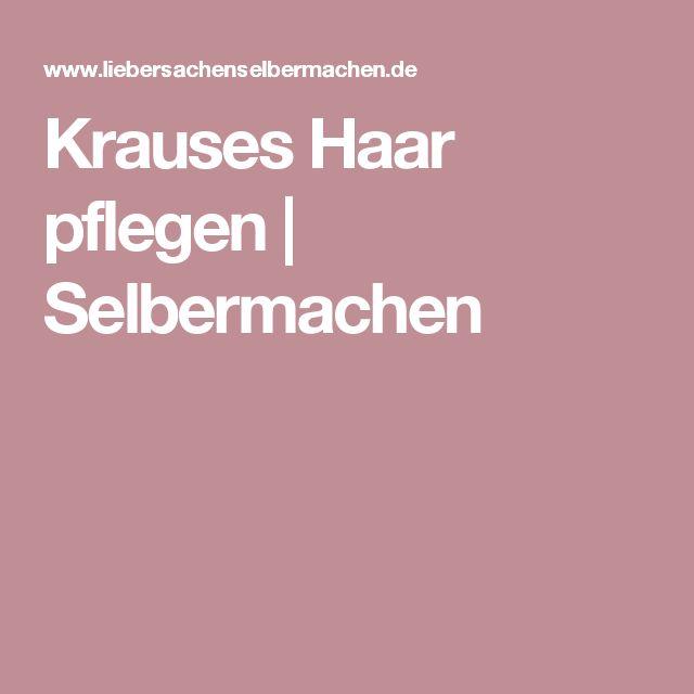 Krauses Haar pflegen   Selbermachen