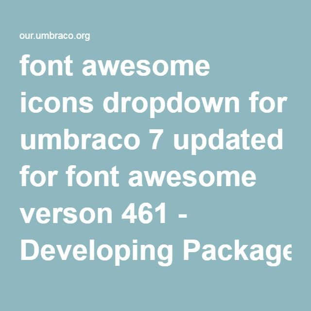 font awesome icons dropdown for umbraco 7 updated for font awesome verson 461 - Developing Packages - our.umbraco.org