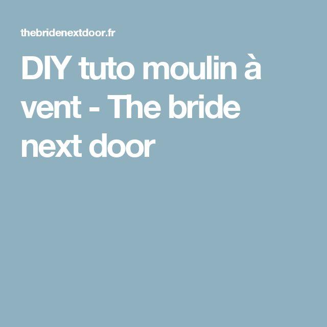 DIY tuto moulin à vent - The bride next door