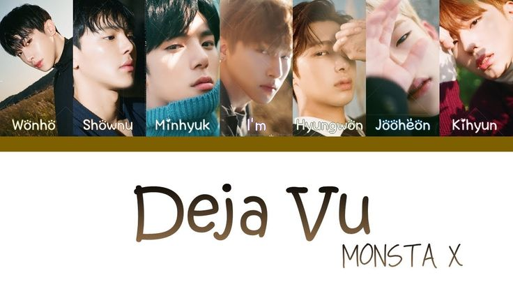 MONSTA X (몬스타엑스) – 'Deja Vu' Lyrics (HAN/ROM/ENG) [Color Coded]