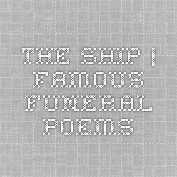 The Ship | Famous Funeral Poems