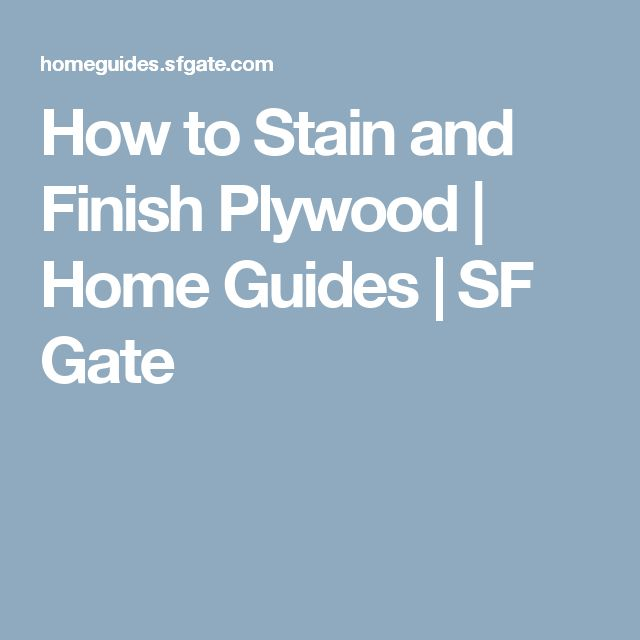 How to Stain and Finish Plywood | Home Guides | SF Gate