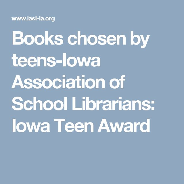 Books chosen by teens-Iowa Association of School Librarians: Iowa Teen Award
