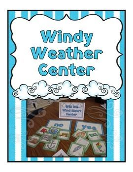 Windy Weather Center  This center is for you to use during your weather unit. Students sort picture cards by whether they would blow in the wind or if they would not blow in the wind.   Included in this freebie: ~Center Directions and label cards ~Yes and No headings ~12 picture cards of items that are either heavy or light ~Worksheet to correspond with the center for you to use to check students understanding.