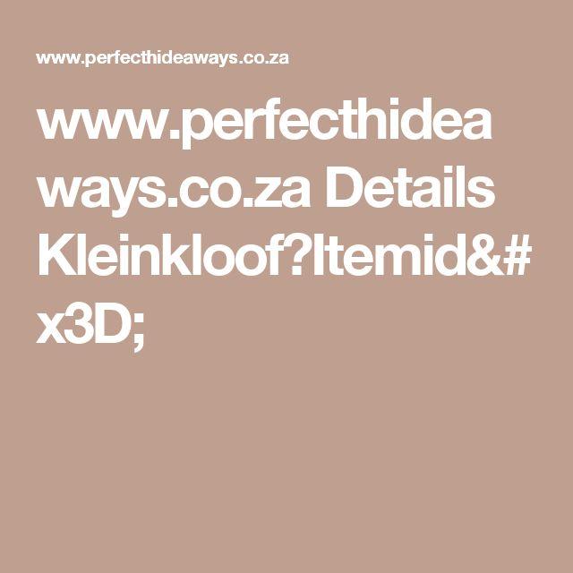 www.perfecthideaways.co.za Details Kleinkloof?Itemid=