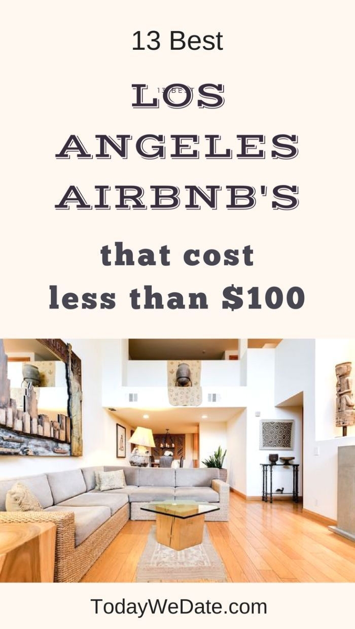 13 unique airbnb in l.a. that cost less than $100 | staycation