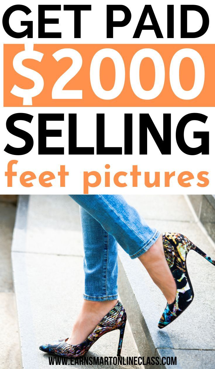 How to sell feet pics online for easy money in 2020 in