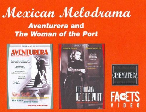 Mexican Melodrama: Aventurera/The Woman of the Port [DVD]