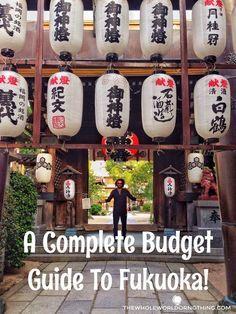 Japan Travel Itinerary   Japan Budget Travel   Budget Guide to Fukuoka   Visit Fukuoka   Backpacking Japan