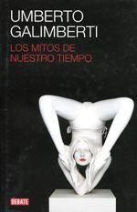 Se es membro da Universidade de Vigo podes solicitalo a través desta páxina http://www.biblioteca.uvigo.es/biblioteca_gl/servizos/coleccions/adquisicions/    Los mitos de nuestro tiempo. Umberto Galimberti. Editorial Debate, 2013 - 24,90 € (Marcial Pons)