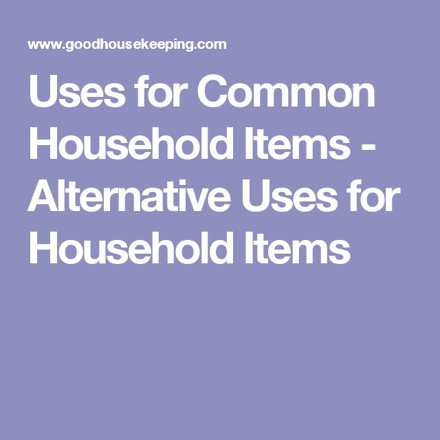 Uses for Common Household Items - Alternative Uses for Household Items