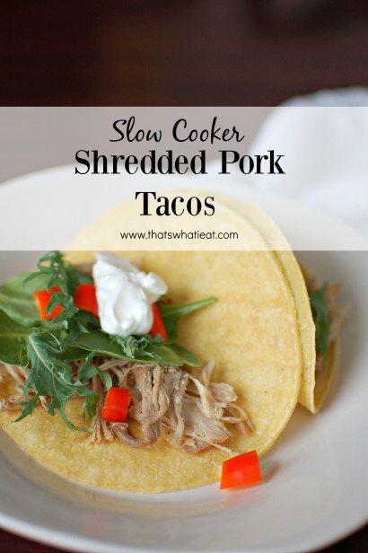 Slow Cooker Shredded Pork Tacos - That's What I Eat