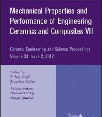 Mechanical Properties And Performance Of Engineering Ceramics And Composites Vii: Ceramic Engineering And Science… PDF