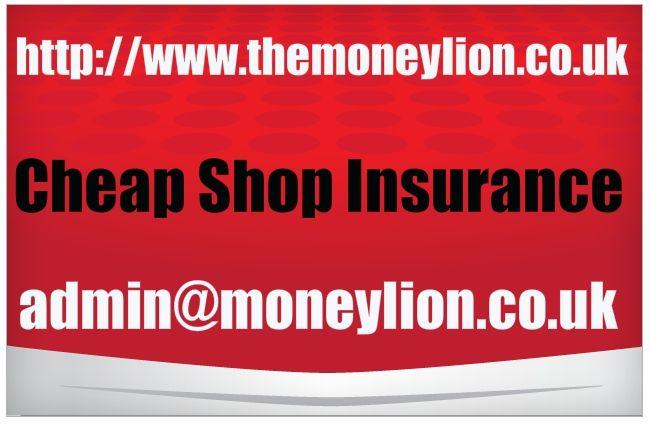 http://www.themoneylion.co.uk/insurancequotes/business/shopinsurance cheap Shop insurance