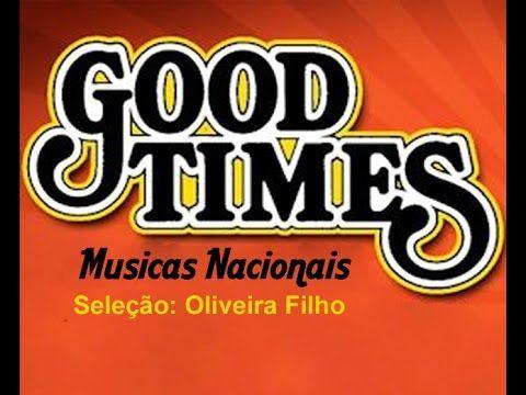 Good Times - Romanticas Nacionais - Parte 2